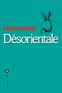 Désorientale - NégarDjavadi