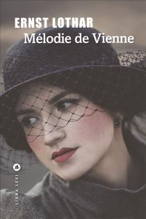 Mélodie de Vienne : roman d'une maison - ErnstLothar