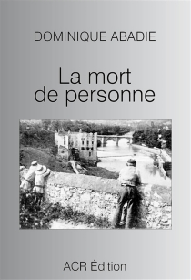 La mort de personne - DominiqueAbadie