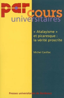 Atalayisme et picaresque, la vérité proscrite (Lazarillo, Guzman, Buscon) - MichelCavillac