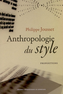 Anthropologie du style : propositions - Philippe Jousset