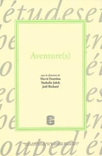 Aventure(s) : colloque, Pôle universitaire de Bordeaux, 10 et 11 mars 2006 -
