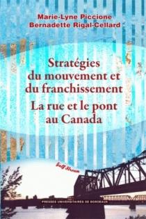 Stratégies du mouvement et du franchissement : la rue et le pont au Canada -