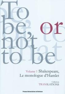 Shakespeare, le monologue d'Hamlet : Hamlet III, 1 -