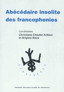 Abécédaire insolite des francophonies -