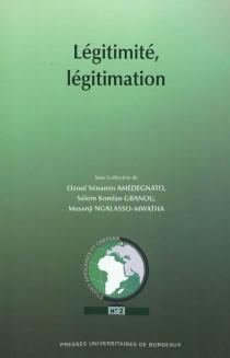 Légitimité, légitimation -
