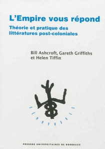 L'Empire vous répond : théorie et pratique des littératures post-coloniales - BillAshcroft