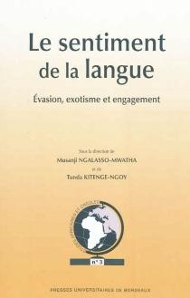 Le sentiment de la langue : évasion, exotisme et engagement -