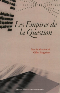 Les empires de la question -