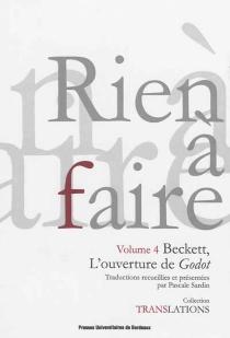 Rien à faire : Beckett, l'ouverture de Godot - PascaleSardin