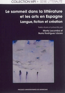 Le sommeil dans la littérature et les arts en Espagne : langue, fiction et création -