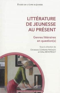 Littérature de jeunesse au présent : genres littéraires en question(s) -