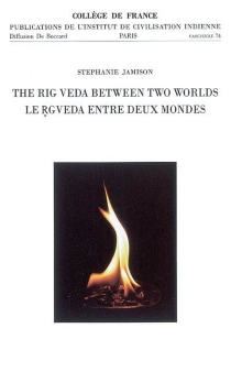 Le Rgveda entre deux mondes : quatre conférences au Collège de France en mai 2004| The Rig Veda between two worlds - Stephanie Jamison