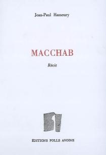 Macchab : récit - Jean-PaulHameury