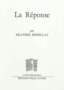 La réponse - HeatherDohollau