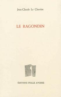 Le ragondin - Jean-ClaudeLe Chevère