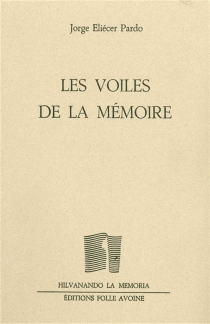 Les voiles de la mémoire - Jorge EliécerPardo
