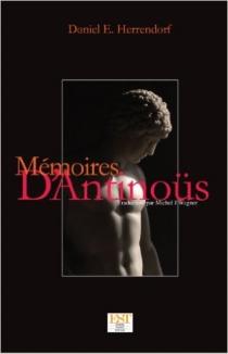 Mémoires d'Antinoüs - Daniel EstebánHerrendorf