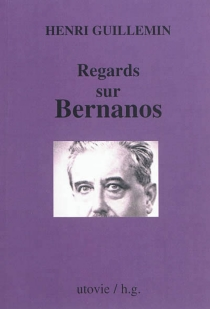 Regards sur Bernanos - Henri Guillemin