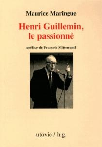 Henri Guillemin, le passionné - MauriceMaringue