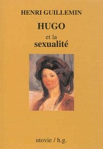 Hugo et la sexualité - HenriGuillemin