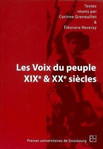 Les voix du peuple dans la littérature des XIXe et XXe siècles : actes du colloque de Strasbourg, 12, 13 et 14 mai 2005 -