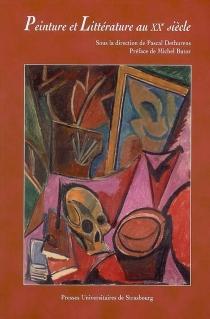 Peinture et littérature au XXe siècle : actes du colloque de Strasbourg, 3-6 novembre 2004 -