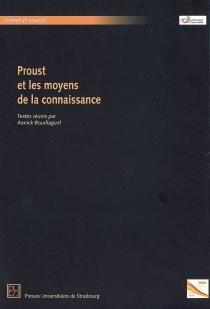 Proust et les moyens de connaissance -