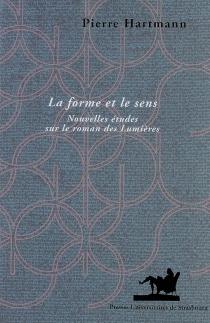 La forme et le sens : nouvelles études sur le roman des Lumières - PierreHartmann