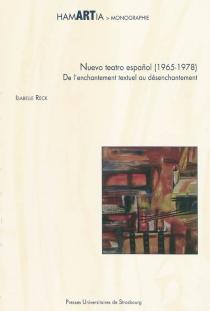Nuevo teatro español (1965-1978) : de l'enchantement textuel au désenchantement : Francisco Nieva, Luis Riaza, Miguel Romero Esteo, Antonio Martinez Ballesteros - IsabelleReck