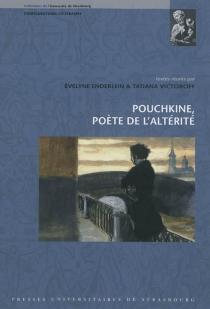 Pouchkine, poète de l'altérité -