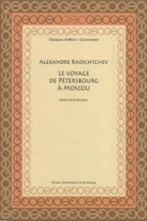 Alexandre Radichtchev, Le voyage de Pétersbourg à Moscou (1790) - RodolpheBaudin