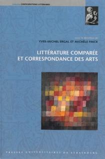 Littérature comparée et correspondance des arts -