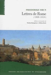 Lettres de Rome, 1808-1810 : la Rome pontificale sous l'occupation napoléonienne - FriederikeBrun