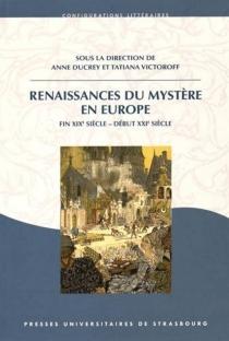 Renaissances du mystère en Europe : fin XIXe siècle-début XXIe siècle -