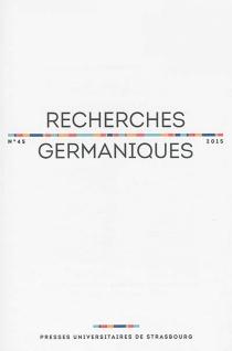 Recherches germaniques, n° 45 -