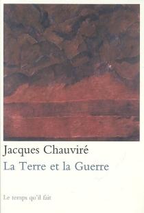 La terre et la guerre - JacquesChauviré
