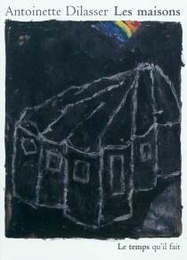 Les maisons - AntoinetteDilasser