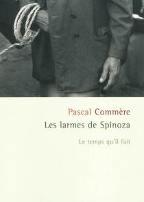 Les larmes de Spinoza : histoires - PascalCommère