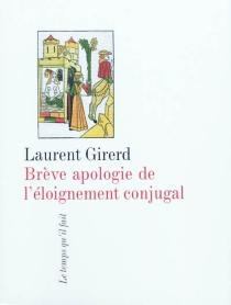 Brève apologie de l'éloignement conjugal - LaurentGirerd