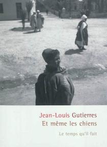 Et même les chiens - Jean-LouisGutierres