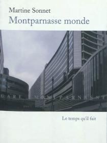 Montparnasse monde : roman de gare - MartineSonnet