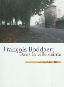 Dans la ville ceinte - FrançoisBoddaert