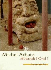 Hourrah l'oral ! - Michel Arbatz