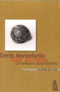 Aller au menu : chroniques gourmandes - DenisMontebello