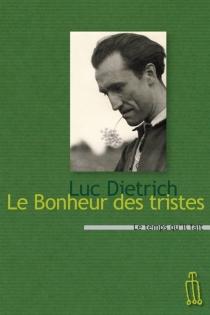 Le bonheur des tristes - LucDietrich