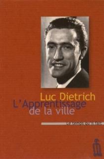 L'apprentissage de la ville - LucDietrich