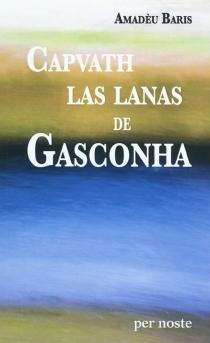 Capvath las lanas de Gasconha : contes e novèlas - AmadèuBaris