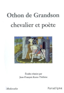Othon de Grandson, chevalier et poète -