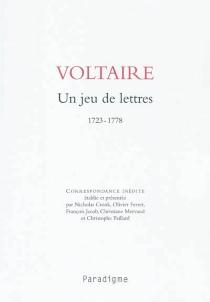 Un jeu de lettres : 1723-1778 - Voltaire
